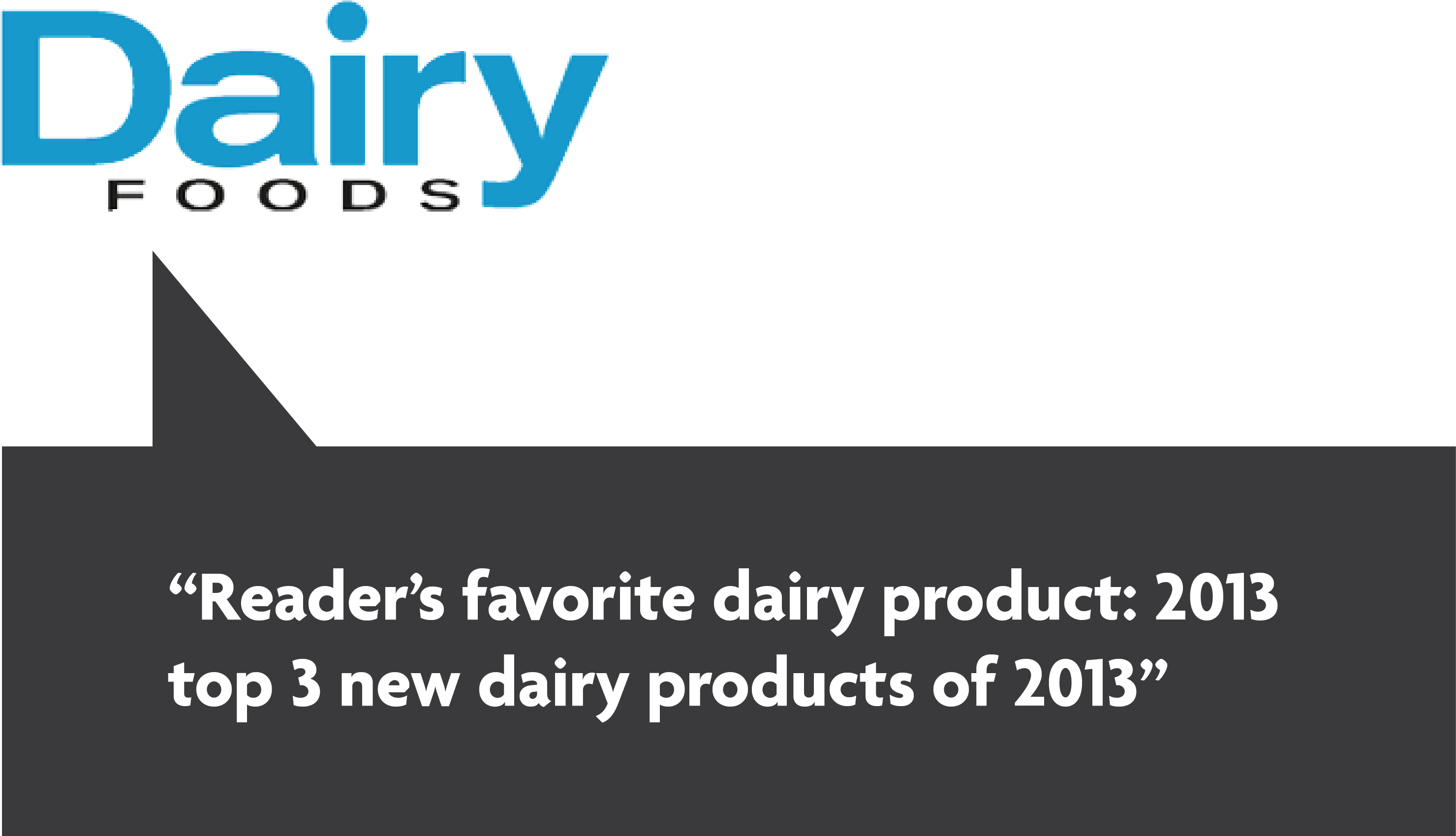 Reader's favorite dairy product: 2013 - Top 3 new new dairy products of 2013.